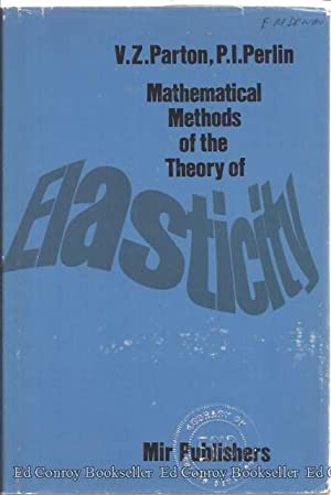 Mathematical Methods of the Theory of Elasticity: Parton, V. Z