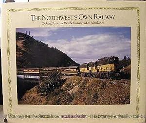 The Northwest's Own Railway Spokane, Portland &: Brande, Walter R.