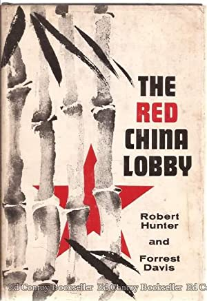 The Red China Lobby: Hunter, Neale with Forrest Davis