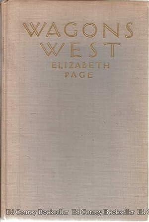 Wagons West A Story of The Oregon Trail: Page, Elizabeth