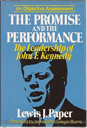 The Promise And The Performance The Leadership of John F. Kennedy: Paper, Lewis J.