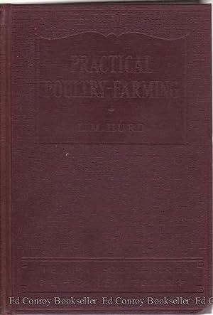 Practical Poultry-Farming: Hurd, Louis M.