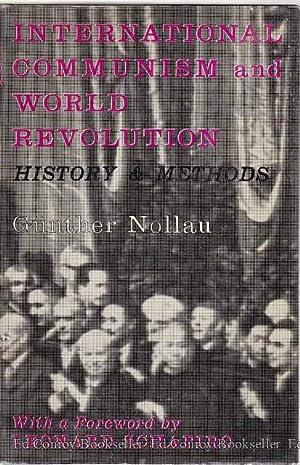 International Communism and World Revolution History & Methods: Nollau, Gunther
