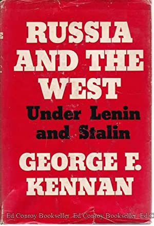 Russia And The West Under Lenin And: Kennan, George F.