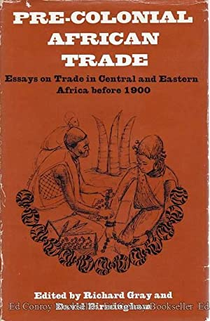 Pre-Colonial African Trade Essays on Trade in: Gray, Richard and