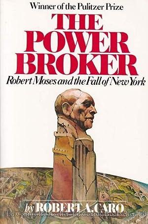 The Power Broker Robert Moses and the: Caro, Robert A.