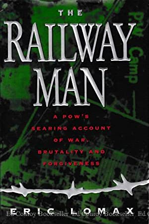 The Railway Man A POW's Searing Account: Lomax, Eric