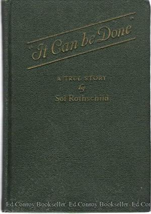 "It Can Be Done"" A True Story: Rothschild, Sol (Intro, Nellie Revell)"