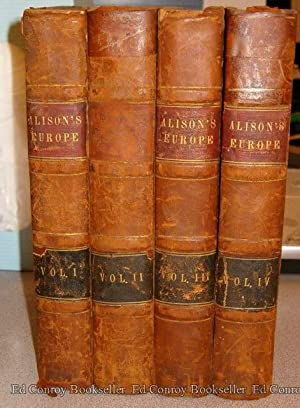 History of Europe From the Commencement of: Alison, Archibald, F.R.S.E.