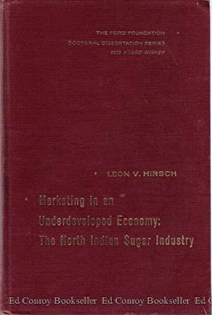 Marketing In An Underdeveloped Economy: The North Indian Sugar Industry: Hirsch, Leon V.