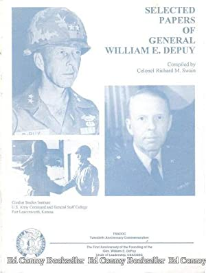 Selected Papers of General William E. Depuy First Commander, U.S. Army Training and Doctrine ...