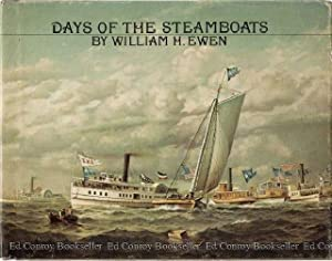 Days of the Steamboats: Ewen, William H. *Author SIGNED/INSCRIBED!*