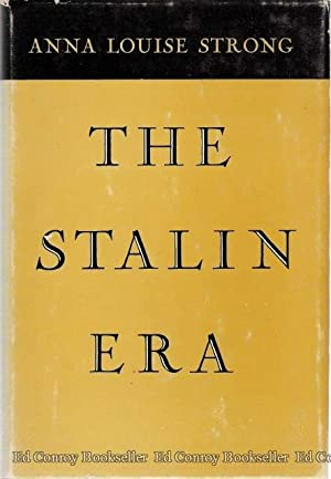 The Stalin Era: Strong, Anna Louise