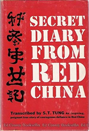 Secret Diary From Red China: Tung, S.T., Transcriber *SIGNED/INSCRIBED by Tung!*