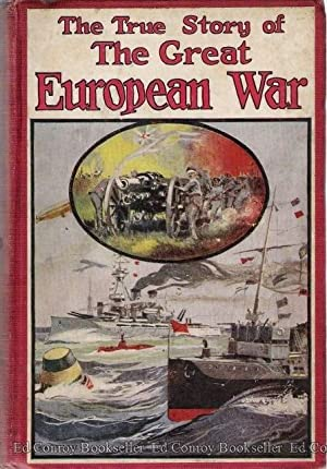 The True Story of the Great European War Facts, Explanations and Descriptions: Stevens, Prof. C. M.