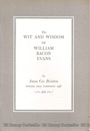 The Wit and Wisdom of William Bacon Evans: Brinton, Anna Cox