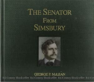 The Senator From Simsbury George P. McLean: Grant, Ellsworth S. *Author SIGNED!*