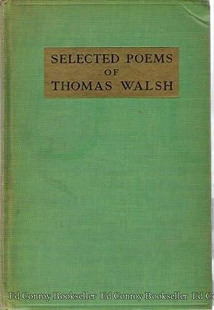 Selected Poems of Thomas Walsh: Walsh, Thomas &