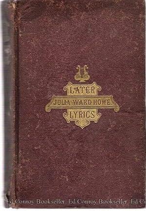 Later Lyrics: Howe, Julia Ward