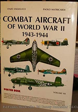 Combat Aircraft of World War II 1943-1944 *Volume VII*: Angellucci, Enzo & Paolo Matricardi