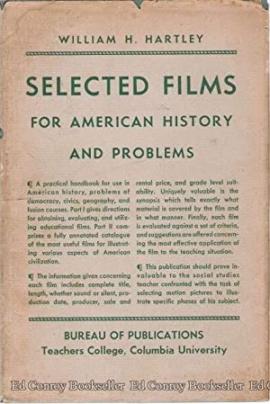 Selected Films for American History and Problems: Hartley, William H. Ed.D.