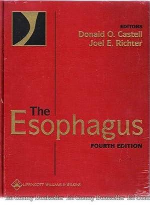 The Esophagus Fourth Edition: Castell, Donald O. & Richter, Joel E. (Editors)