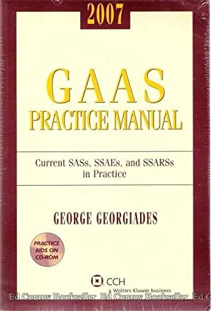 GAAS Practice Manual 2007 Current SASs, SSAEs, and SSARSs in Practice (with CD-ROM): Georgiades, ...
