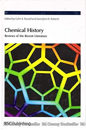 Chemical History Reviews of the Recent Literature: Russell, Colin A. & Roberts, Gerrylynn K. (...