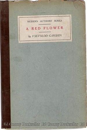 A Red Flower Modern Authors Series: Garshin, Vsevolod