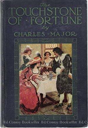 The Touchstone of Fortune Being the Memoir of Baron Clyde, who lived, thrived, and fell in the ...