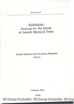Kabbalah Journal for the Study of Jewish Mystical Texts *Volume 1*: Abrams, Daniel and Avraham ...