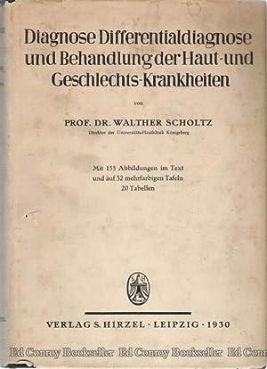 Diagnose, Differentialdiagnose Und Behandlung Der Haut-Und Geschlechtskrankheiten: Scholtz, Prof. ...