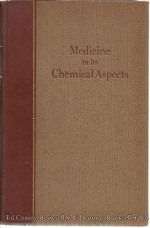 Medicine In Its Chemical Aspects *Volume II ONLY!*: Author Not Stated