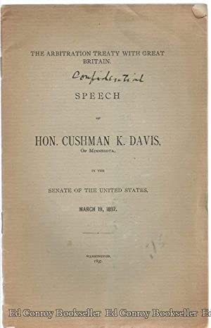 Speech of Hon. Cushman K. Davis, of Minnesota, in The Senate of the United States The Arbitration ...