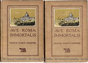 Ave Roma Immortalis Studies from the Chronicles of Rome *2 Volumes*: Crawford, Francis Marion
