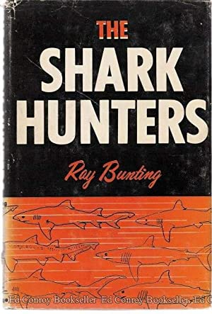 The Shark Hunters: Bunting, Ray