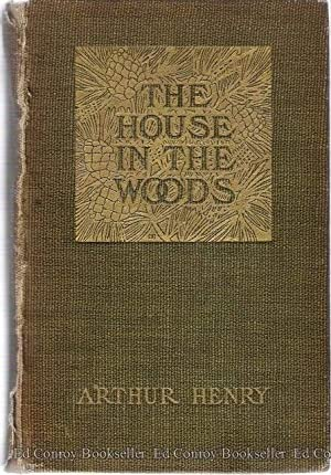 The House In The Woods: Henry, Arthur *Author SIGNED/INSCRIBED!*