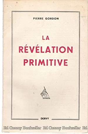 La Revelation Primitive: Gordon, Pierre