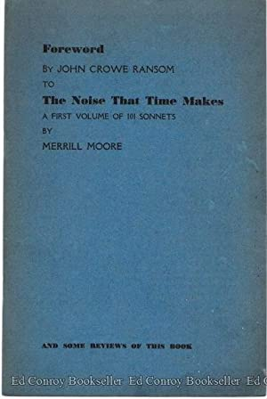 The Noise That Time Makes A First Volume of 101 Sonnets: Moore, Merrill with Ransom, John Crowe (...