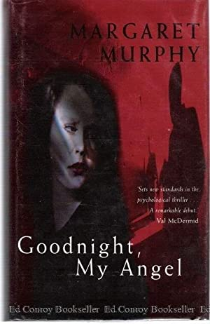 Goodnight, My Angel: Murphy, Margaret *Author SIGNED!*