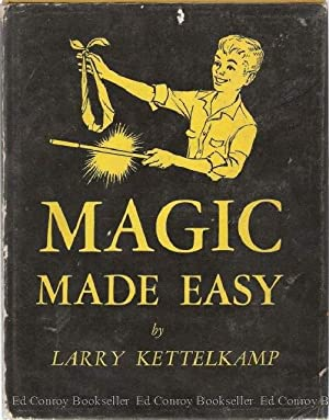 Magic Made Easy: Kettelkamp, Larry