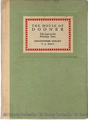 The House of Dooner The Last of the Friendly Inns: Morley, Christopher and T. A. Daly
