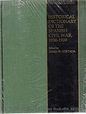 Historical Dictionary of The Spanish Civil War, 1936-1939: Cortada, James W. (Editor)