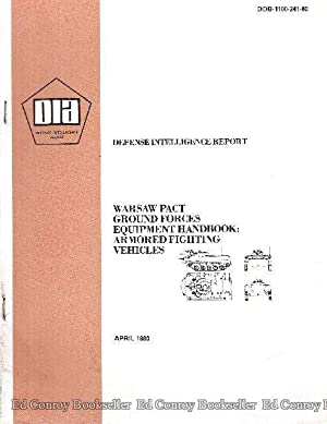 Warsaw Pact Ground Forces Equipment Handbook: Armored Fighting Vehicles: Fein, Mr. Paul