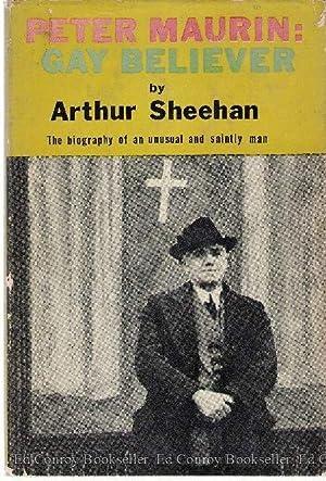 Peter Maurin: Gay Believer: Sheehan, Arthur