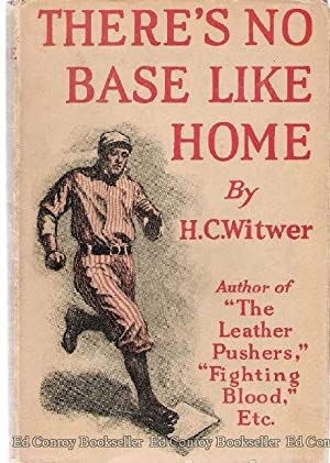 There's No Base Like Home: Witwer, H. C.