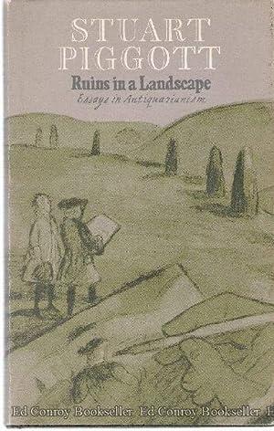 Ruins In A Land Scape Essays in Antiquarianism: Piggott, Stuart