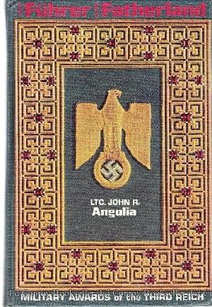 For Fuhrer and Fatherland Military Awards of: Angolia, Ltc. John