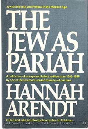 The Jew as Pariah: Jewish Identity and Politics In The Modern Age: Arendt, Hannah