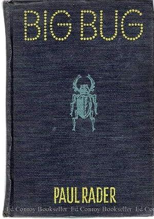 Big Bug: Rader, Paul *Author SIGNED!*